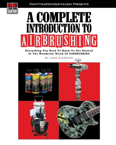 A Complete Introduction To Airbrushing