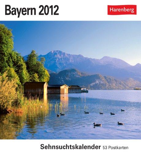 Bayern 2012: Sehnsuchts-Kalender. 53 heraustrennbare Farbpostkarten