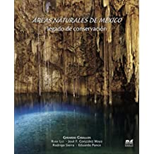 Áreas Naturales Protegidas de México. Legado de Conservación