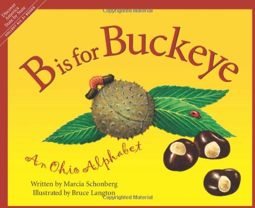 B Is For Buckeye: An Ohio Alphabet (Discover America State by State)]()