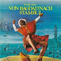 Von Bagdad nach Stambul (Hörspielklassiker 9)