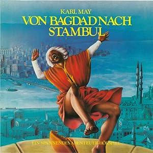 Von Bagdad nach Stambul (Hörspielklassiker 9) Hörspiel
