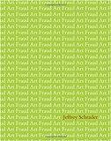 Art Fraud, Schrader, Jeffrey, 1935402781