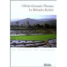 BÉNARÈS-KYOTO (LE) ( PRIX RENAUDOT ESSAI )