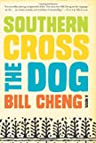Southern Cross the Dog, Bill Cheng, 0062225006