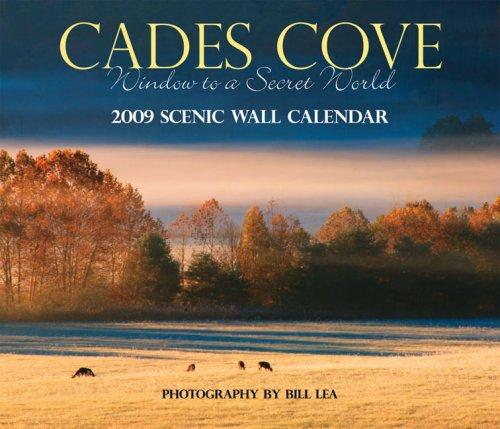 Cades Cove: Window to a Secret World: 2009 Scenic Wall Calendar ()