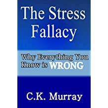 The Stress Fallacy: Why Everything You Know Is WRONG