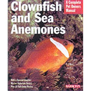 Clownfish and Sea Anemones (Complete Pet Owner's Manuals) 32