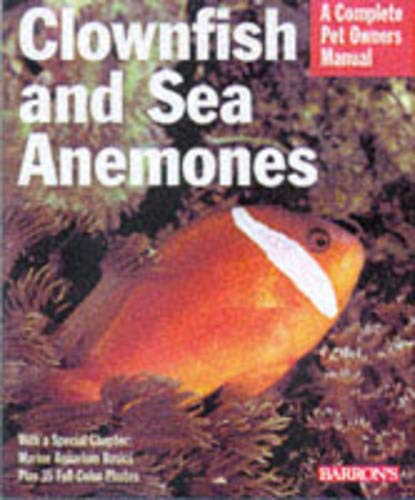 Clownfish and Sea Anemones (Complete Pet Owner's Manuals) 1