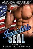 Irresistible SEAL Book 3: A Navy SEAL Romance