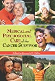 Medical and Psychosocial Care of the Cancer Survivor, Kenneth D. Miller, 0763757705
