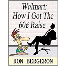 Walmart: How I Got The 60 Cent Raise