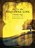 Front cover for the book Maquinna Line, The: A Family Saga by Norma MacMillan