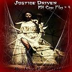 Justice Driven: PBI Case Files # 4   Jami Brumfield