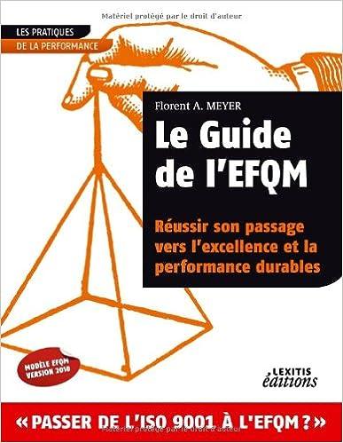 Livres Le guide de l'EFQM, réussir son passage vers l'excellence et la performance durables pdf, epub