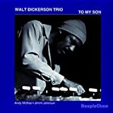 To My Son Import edition by Walt Dickerson (2010) Audio CD