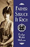 Father Struck It Rich, Evalyn Walsh McLean, 1890437263
