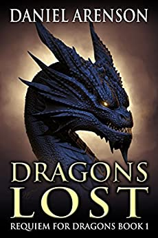 Dragons Lost (Requiem for Dragons Book 1) by [Arenson, Daniel]