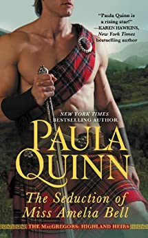 The Seduction of Miss Amelia Bell (The MacGregors: Highland Heirs Book 1) by [Quinn, Paula]