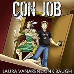 Con Job: A Murder Mystery | Laura VanArendonk Baugh