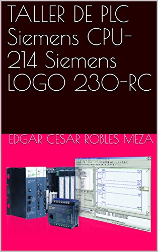 (TALLER DE PLC Siemens CPU-214 Siemens LOGO 230-RC (Spanish Edition))