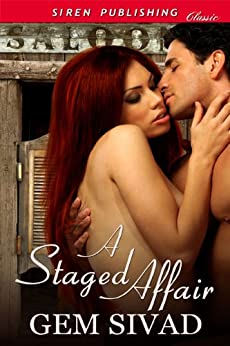 A Staged Affair (Siren Publishing) by [Sivad, Gem]