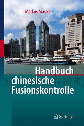Handbuch chinesische Fusionskontrolle Gebundenes Buch – 10. April 2011 Springer 3642164242 LAW / Commercial / General LAW / International