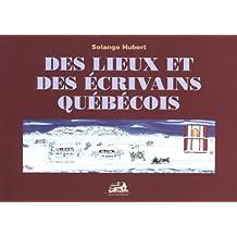 Des lieux et des écrivains québécois