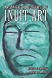 An Annotated Bibliography of Inuit Art, Richard C. Crandall and Susan M. Crandall, 0786430915