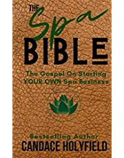 The Spa Bible: The Gospel On Starting Your Own Spa Business
