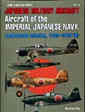 Japanese Military Aircraft: Aircraft of the Imperial Japanese Navy, Land-Based Aviation, 1929-1945, Vol. 2