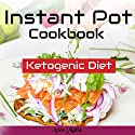 Instant Pot Cookbook: Complete Guide for Ketogenic Diet & Paleo Diet Recipes, 41 Low-Carbs, & Gluten Free Audiobook by Anas Malla Narrated by Dave Wright