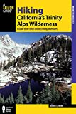 Hiking California s Trinity Alps Wilderness: A Guide To The Area s Greatest Hiking Adventures (Regional Hiking Series)