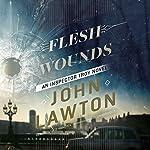 Flesh Wounds: An Inspector Troy Novel | John Lawton
