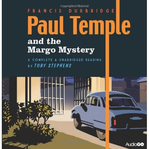 Paul Temple and the Margo Mystery: A Complete & Unabridged Reading by Toby Stephens (Audio CD)