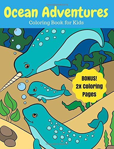 Ocean Adventures: Sea Creatures and Ocean Animals Coloring Book for Kids, 2X Coloring Pages (Ocean Coloring Books) (Volume 9) pdf