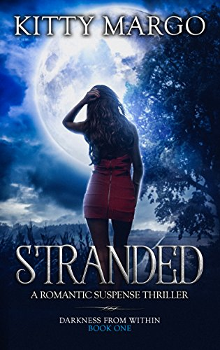 STRANDED: A ROMANTIC SUSPENSE NOVEL (DARKNESS FROM WITHIN Book 1)