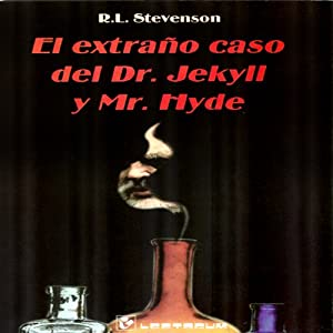 El Extrano Caso del Dr. Jekyll y Mr. Hyde [The Strange Case of Dr. Jekyll and Mr. Hyde] Audiobook