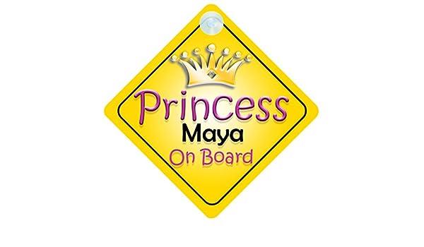 Princess Maya On Board Girl Car Sign Child//Baby Gift//Present 002
