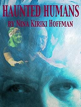 Haunted Humans: A Novella by [Hoffman, Nina Kiriki]