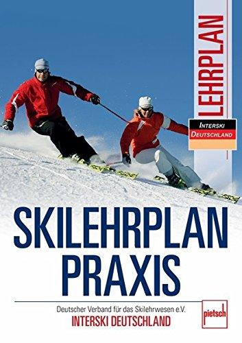 Skilehrplan praxis: Deutscher Verband für das Skilehrwesen e.V. - INTERSKI DEUTSCHLAND