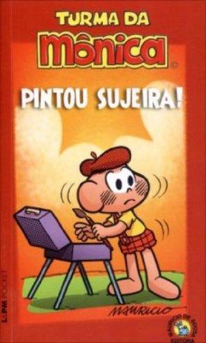 Turma Da Mônica - Pintou Sujeira! - Coleção L&PM Pocket: 1058