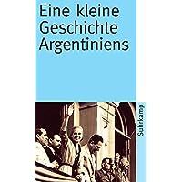 Eine kleine Geschichte Argentiniens (suhrkamp taschenbuch)