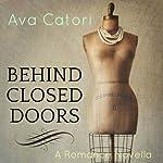 Behind Closed Doors: A Romance Novella | Ava Catori