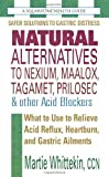 Natural Alternatives to Nexium, Maalox, Tagamet, Prilosec & other Acid Blockers: What to Use to Relieve Acid Reflux, Heartburn, and Gastric Ailments (Squareone Health Guides) (Paperback) - Common