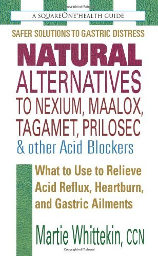 by-martie-whittekin-natural-alternatives-to-nexium-maalox-tagamet-prilosec-other-acid-blockers-secon