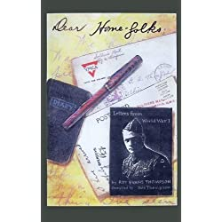 Dear Homefolks / A Doughboy's Letters and Diaries Written by an American Soldier from 1917 to 1920, During and After World War I