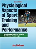 Physiological Aspects of Sport training and Performance With Web Resource-2nd Edition, Jay Hoffman, 1450442242