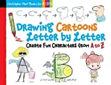 img - for Drawing Cartoons Letter by Letter: Create Fun Characters from A to Z (Drawing Shape by Shape series) book / textbook / text book
