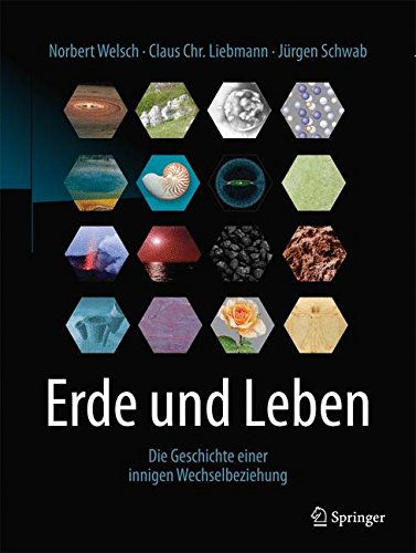 Erde und Leben: Die Geschichte einer innigen Wechselbeziehung Gebundenes Buch – 25. Juli 2017 Norbert Welsch Claus Chr. Liebmann Jürgen Schwab Springer